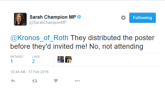 Sarah_Champion_MP_on_Twitter_@Kronos_of_Roth_They_distributed_the_poster_before_they_d_invited_me!_No,_not_attending_-_2016-02-17_17.57.56